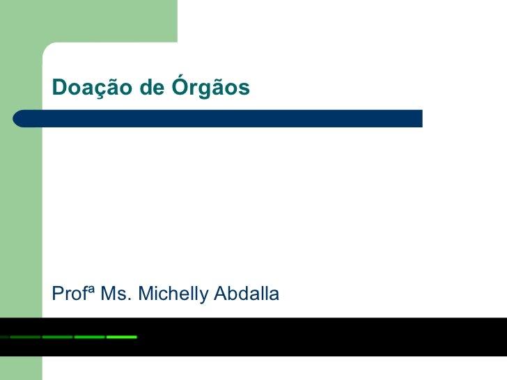 Doação de ÓrgãosProfª Ms. Michelly Abdalla