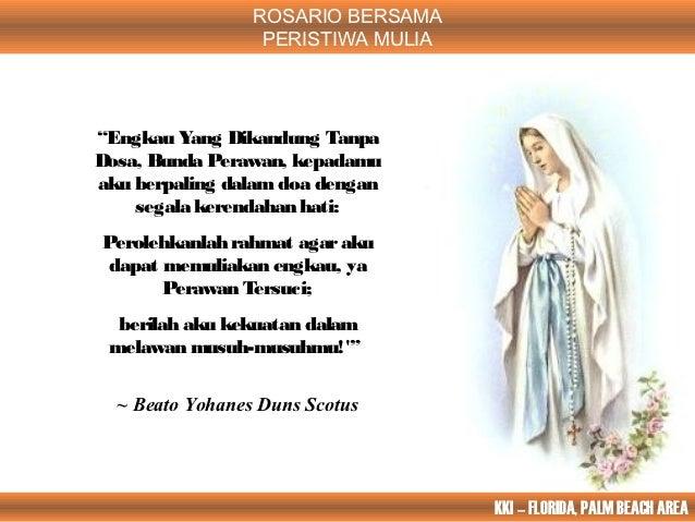 """ROSARIO BERSAMA                  PERISTIWA MULIA""""Engkau Yang Dikandung TanpaDosa, Bunda Perawan, kepadamuaku berpaling dal..."""
