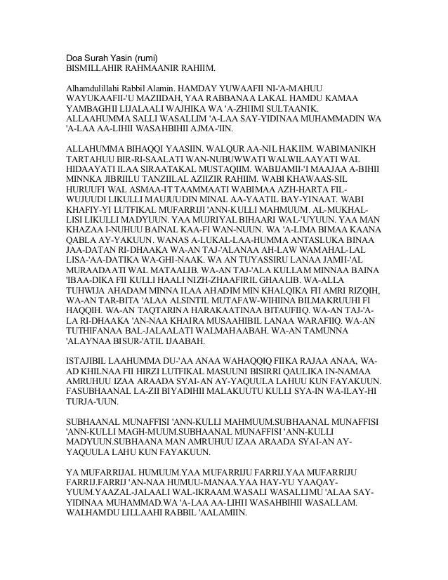 Doa Surah Yasin (rumi)BISMILLAHIR RAHMAANIR RAHIIM.Alhamdulillahi Rabbil Alamin. HAMDAY YUWAAFII NI-A-MAHUUWAYUKAAFII-U MA...