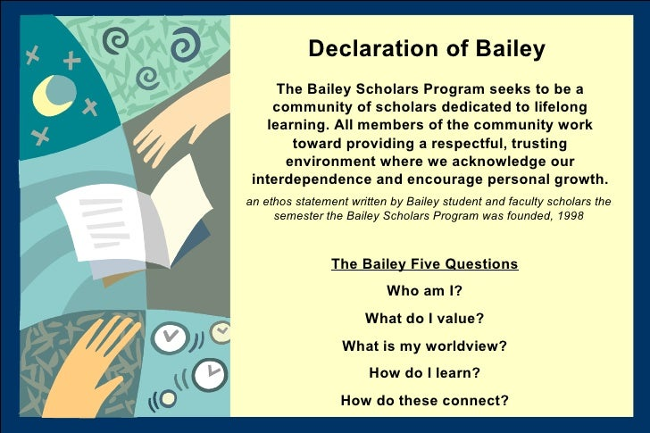 The Bailey Scholars Program seeks to be a community of scholars dedicated to lifelong learning. All members of the communi...