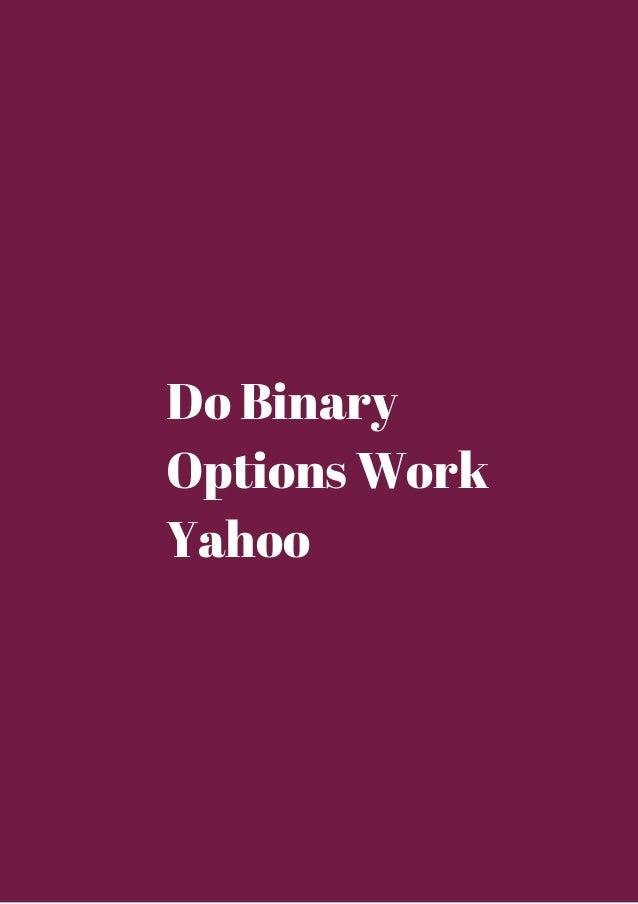 Do binary options work yahoo