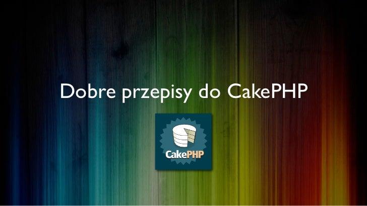 Dobre przepisy do CakePHP
