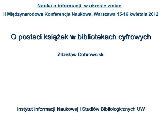 O postaci książek w bibliotekach cyfrowychO postaci książek w bibliotekach cyfrowychZdzisław DobrowolskiZdzisław Dobrowols...
