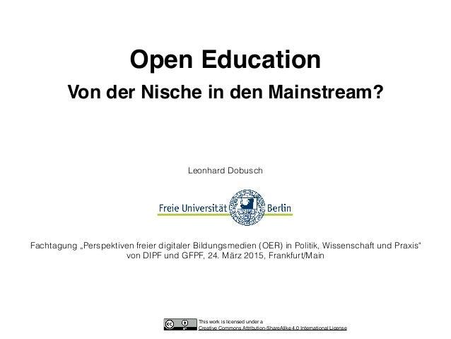 """Open Education Von der Nische in den Mainstream? Leonhard Dobusch Fachtagung """"Perspektiven freier digitaler Bildungsmedi..."""