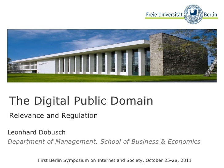 Leonhard Dobusch Department of Management, School of Business & Economics First Berlin Symposium on Internet and Society ,...