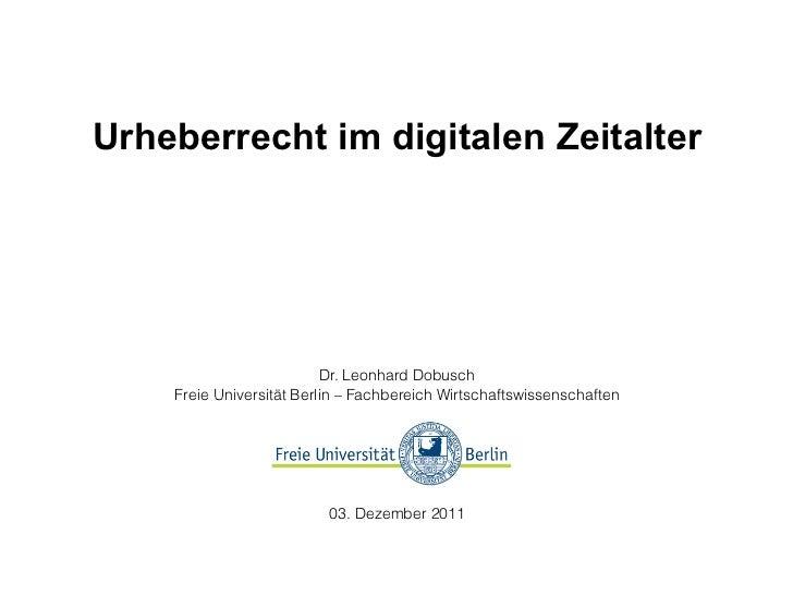 Urheberrecht im digitalen Zeitalter                          Dr. Leonhard Dobusch    Freie Universität Berlin – Fachbereic...