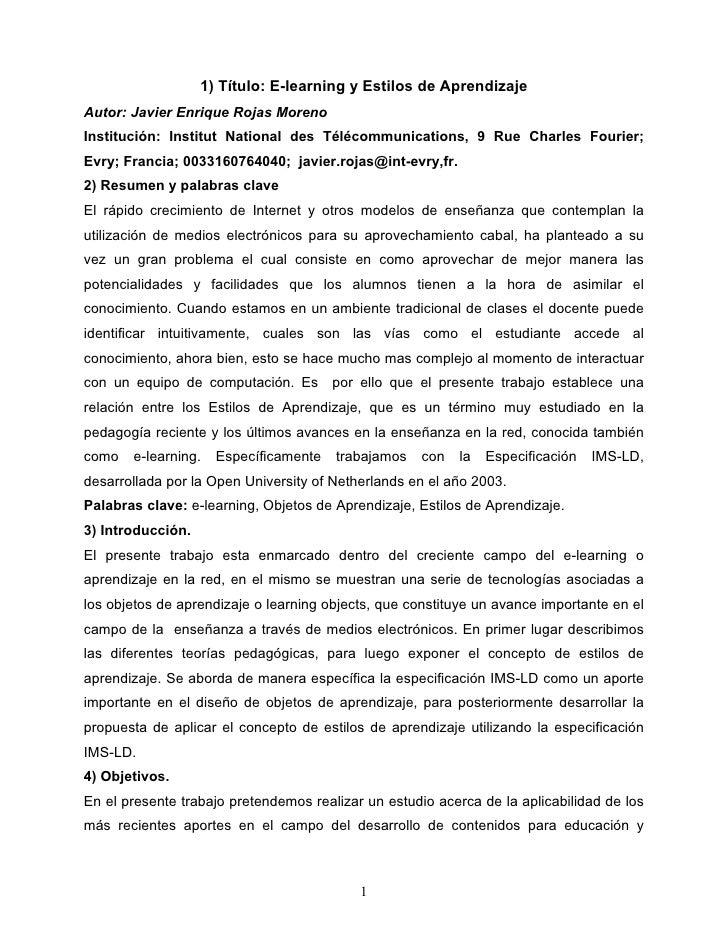 1) Título: E-learning y Estilos de Aprendizaje Autor: Javier Enrique Rojas Moreno Institución: Institut National des Téléc...