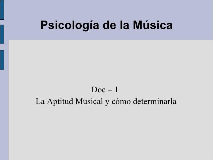Psicología de la Música Doc – 1  La Aptitud Musical y cómo determinarla