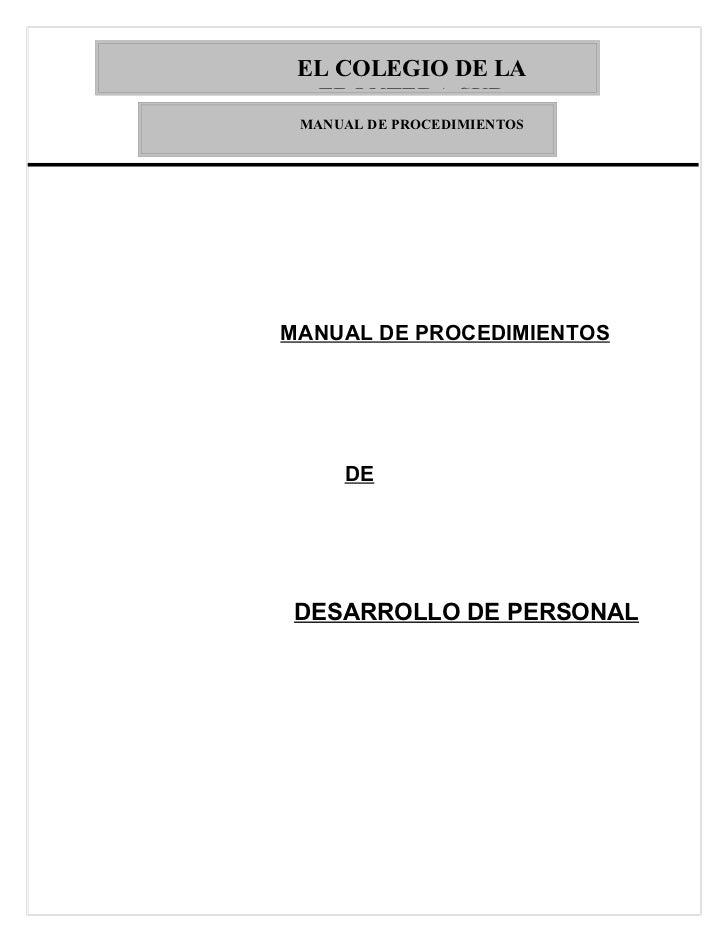 EL COLEGIO DE LA  FRONTERA SUR MANUAL DE PROCEDIMIENTOSMANUAL DE PROCEDIMIENTOS     DEDESARROLLO DE PERSONAL