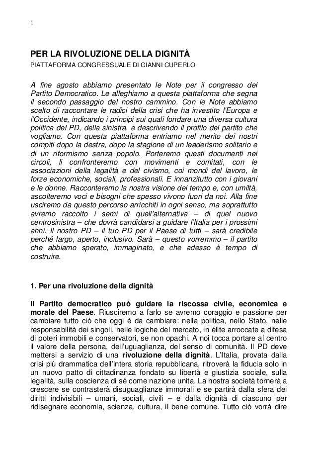 1  PER LA RIVOLUZIONE DELLA DIGNITÀ PIATTAFORMA CONGRESSUALE DI GIANNI CUPERLO  A fine agosto abbiamo presentato le Note p...
