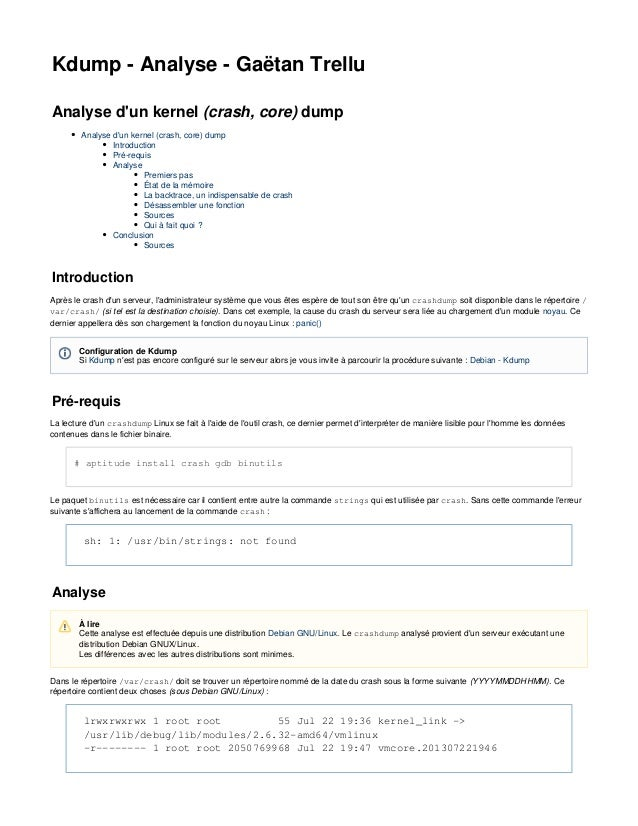 Kdump - Analyse - Gaëtan Trellu Analyse d'un kernel (crash, core) dump Analyse d'un kernel (crash, core) dump Introduction...