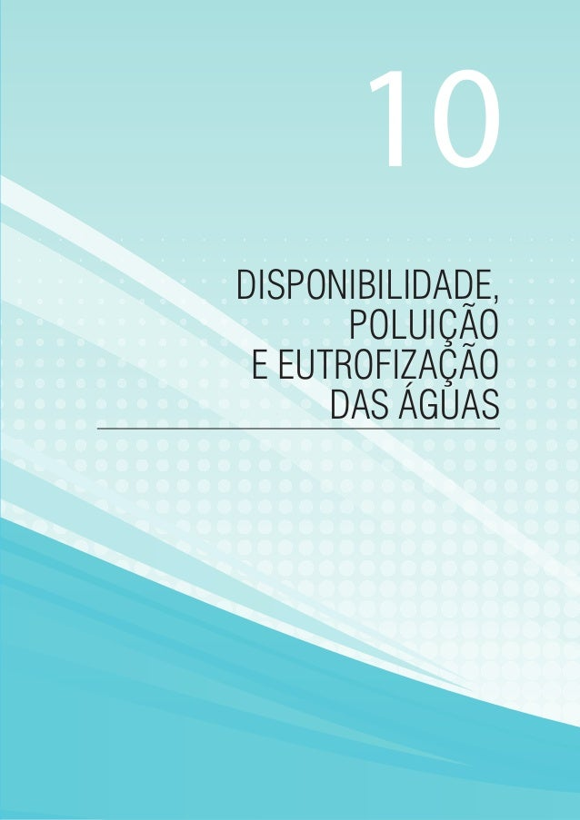 DISPONIBILIDADE, POLUIÇÃO E EUTROFIZAÇÃO DAS ÁGUAS 10