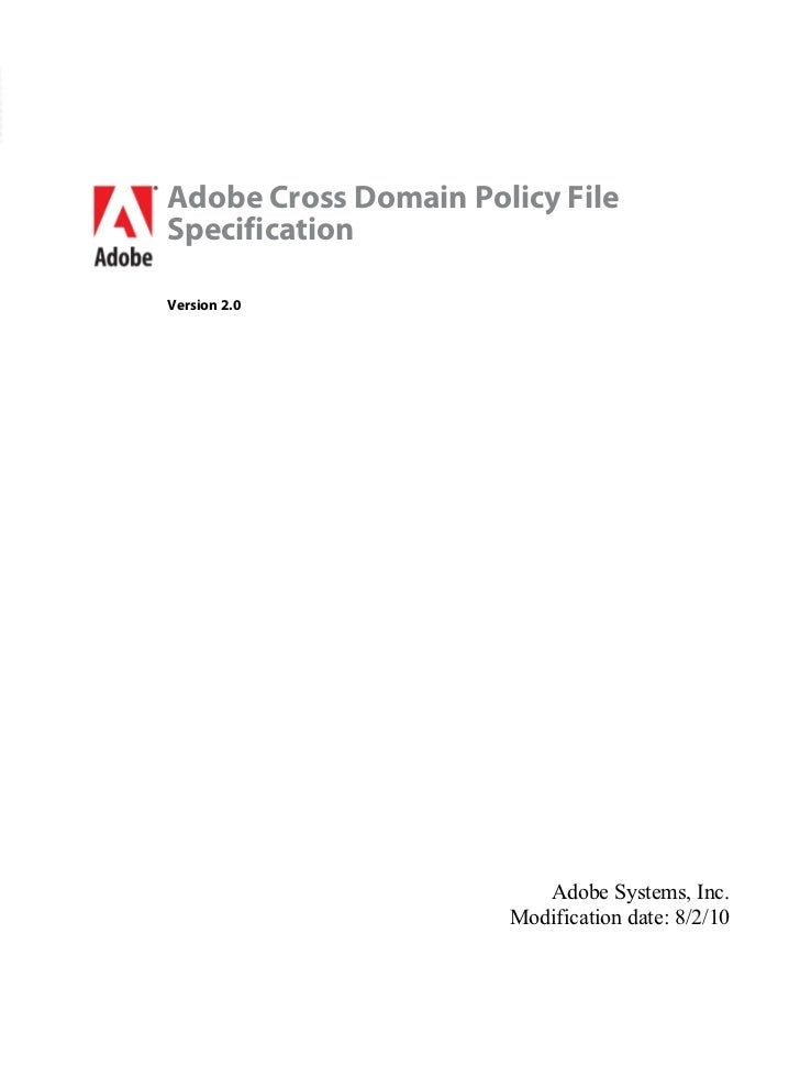 Adobe Cross Domain Policy FileSpecificationVersion 2.0                         Adobe Systems, Inc.                      Mo...