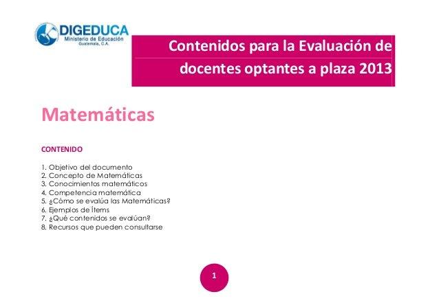 Contenidos para la Evaluación de docentes optantes a plaza 2013  Matemáticas CONTENIDO 1. Objetivo del documento 2. Concep...