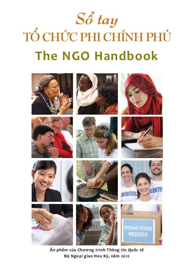 - 1 - Sổ tay TỔ CHỨC PHI CHÍNH PHỦ The NGO Handbook Ấn phẩm của Chương trình Thông tin Quốc tế Bộ Ngoại giao Hoa Kỳ, năm 2...