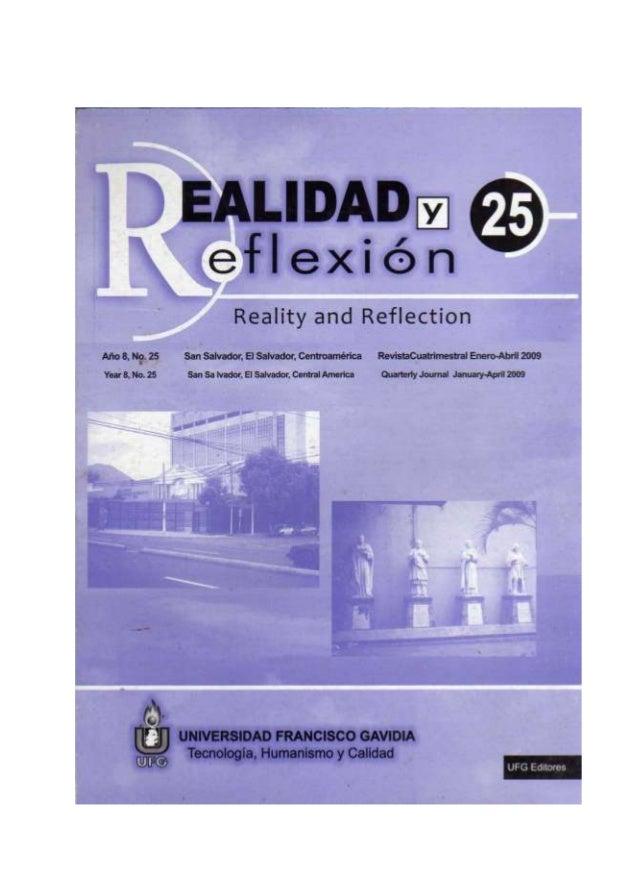 REALIDAD Y REFLEXIÓN   AÑO 8 NO   25   SAN SALVADOR, EL SALVADOR, CENTROAMÉRICA   REVISTA CUATRIMESTRAL   MAYO-AGOSTO 2009...