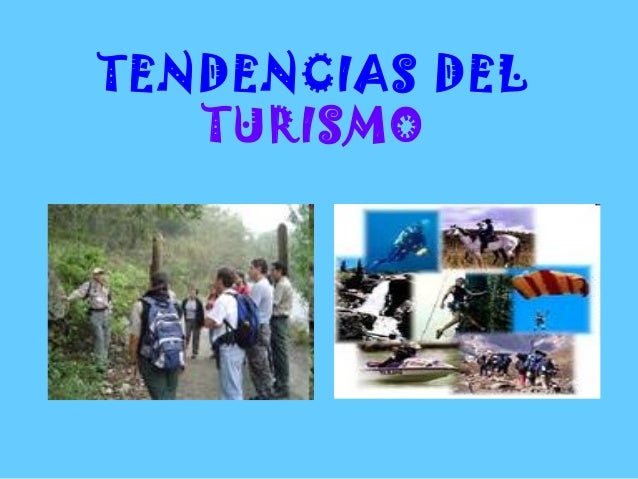 TENDENCIAS DELTURISMO