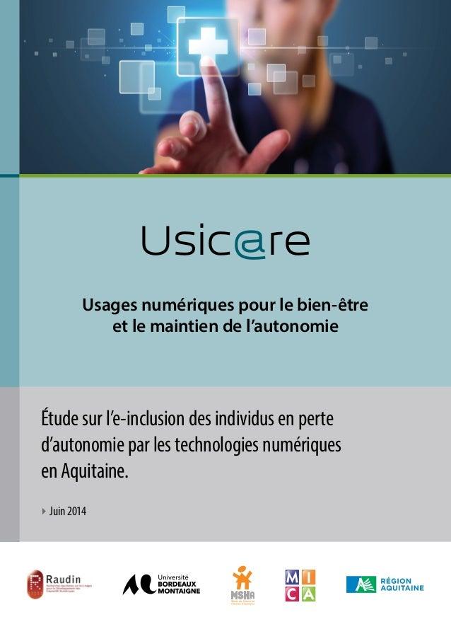 Usic@re Usages numériques pour le bien-être et le maintien de l'autonomie Étude sur l'e-inclusion des individus en perte d...