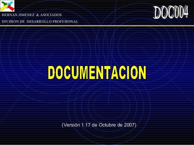 HERNAN JIMENEZ & ASOCIADOSDIVISION DE DESARROLLO PROFESIONAL(Versión 1.17 de Octubre de 2007)