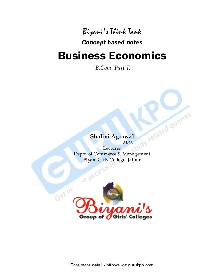 Biyanis Think Tank                    Concept based notes        Business Economics                          (B.Com. Part-...