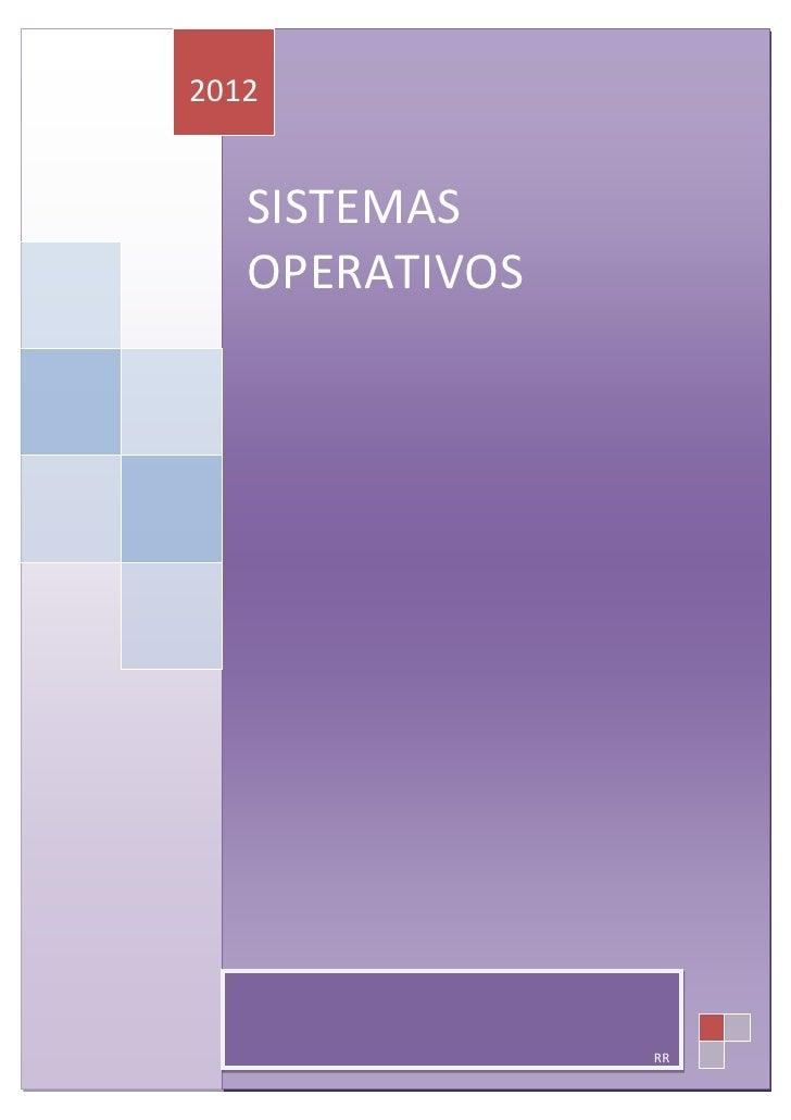2012   SISTEMAS   OPERATIVOS                RR
