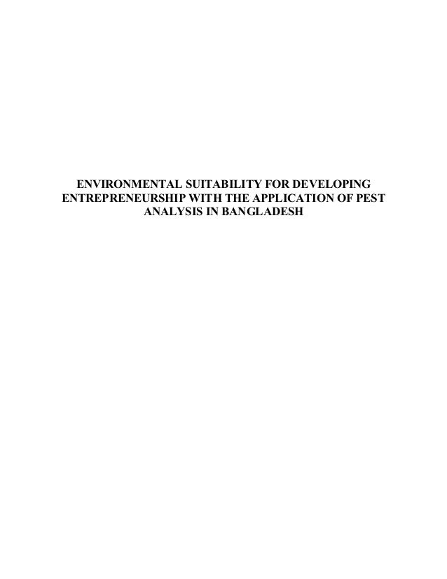 ENVIRONMENTAL SUITABILITY FOR DEVELOPING ENTREPRENEURSHIP WITH THE APPLICATION OF PEST ANALYSIS IN BANGLADESH
