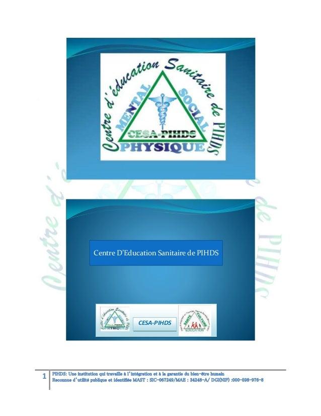 Centre D'Education Sanitaire de PIHDS  CESA-PIHDS  1  PIHDS: Une institution qui travaille à l'intégration et à la garanti...