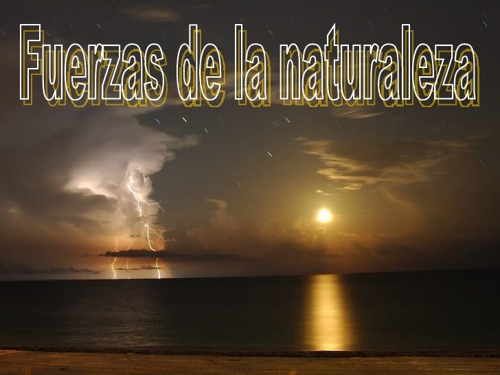 Fuerzas de la naturaleza