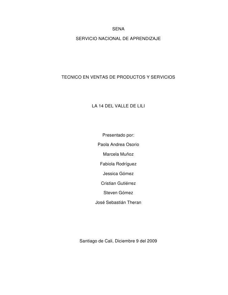 SENA<br />SERVICIO NACIONAL DE APRENDIZAJE<br />TECNICO EN VENTAS DE PRODUCTOS Y SERVICIOS<br />LA 14 DEL VALLE DE LILI<br...