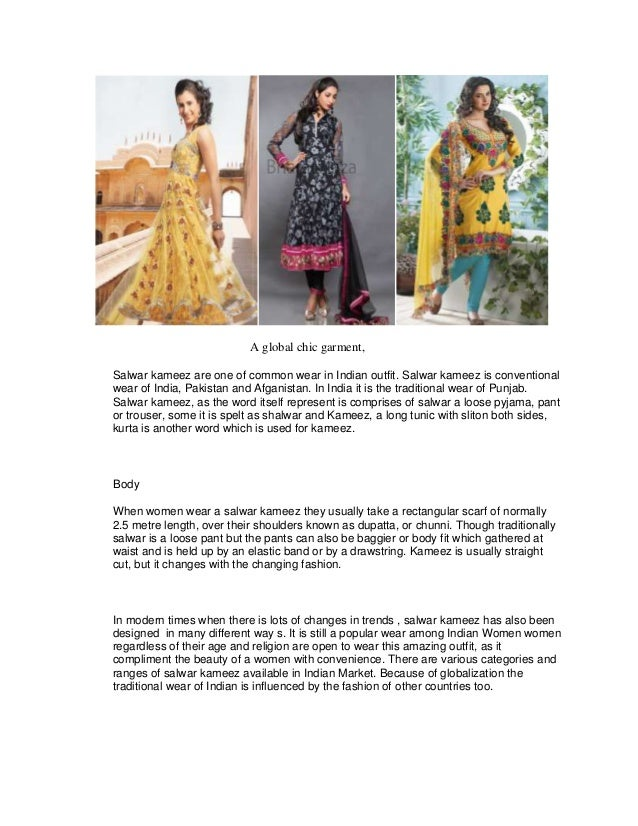 A global chic garment,Salwar kameez are one of common wear in Indian outfit. Salwar kameez is conventionalwear of India, P...