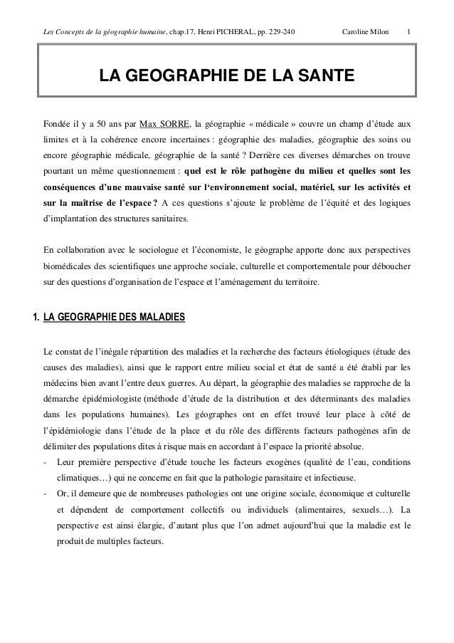 Les Concepts de la géographie humaine, chap.17, Henri PICHERAL, pp. 229-240 Caroline Milon 1LA GEOGRAPHIE DE LA SANTEFondé...