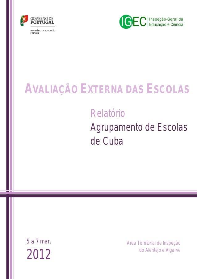 AVALIAÇÃO EXTERNA DAS ESCOLAS Relatório Agrupamento de Escolas de Cuba  5 a 7 mar.  2012  Área Territorial de Inspeção do ...