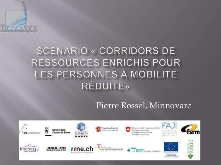 Pierre Rossel, Minnovarc