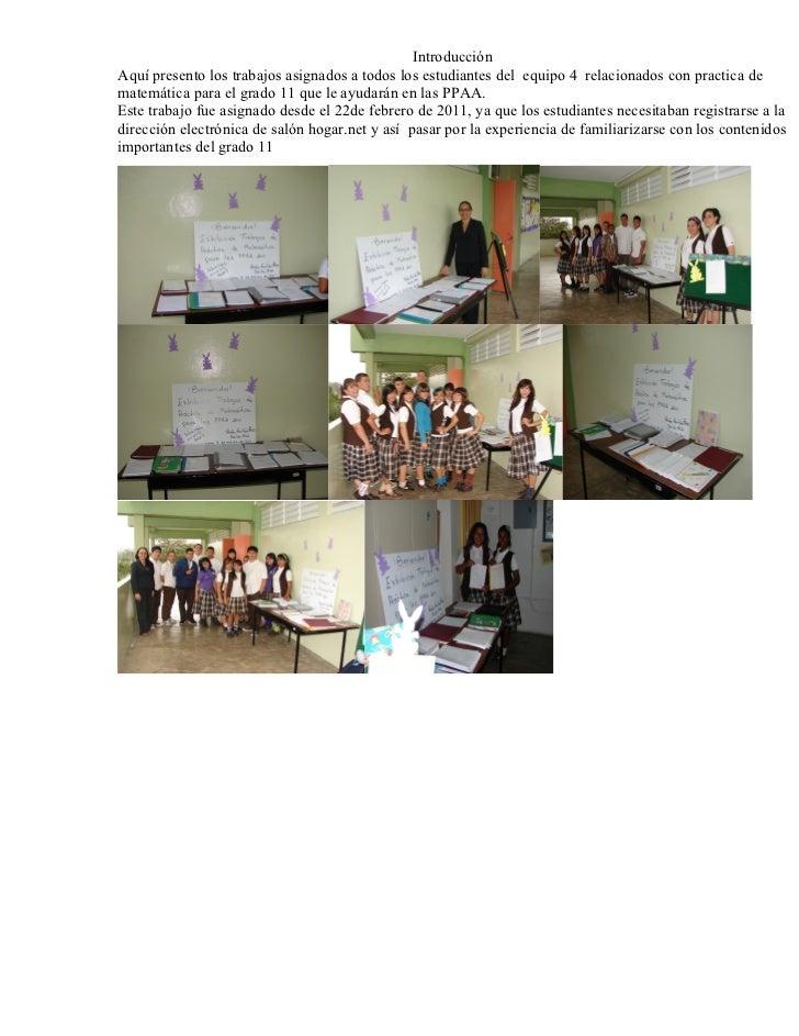 IntroducciónAquí presento los trabajos asignados a todos los estudiantes del equipo 4 relacionados con practica dematemáti...