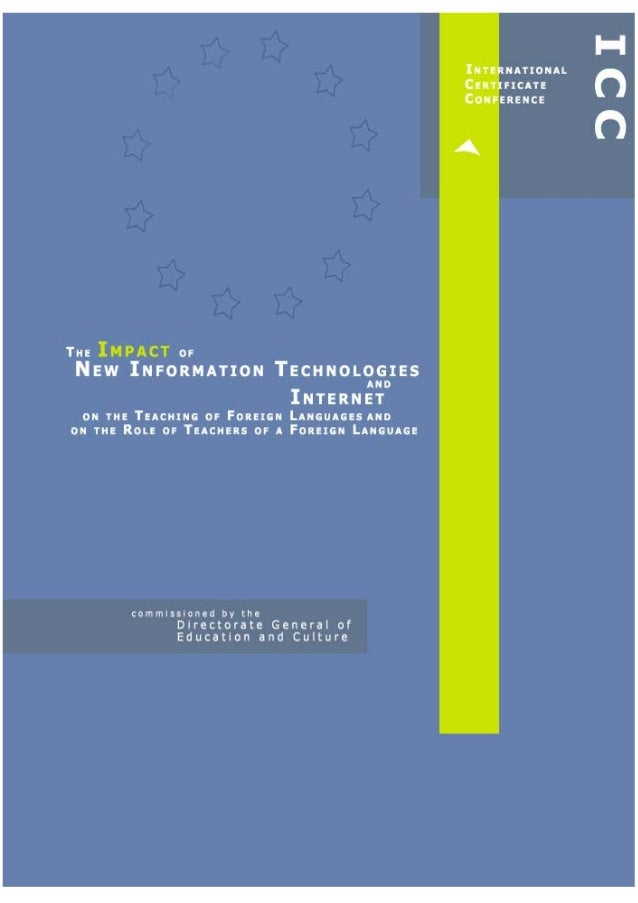 The Impact of Information and Communications  Technologies on the Teaching of Foreign  Languages and on the Role of Teachers of Foreign  Languages