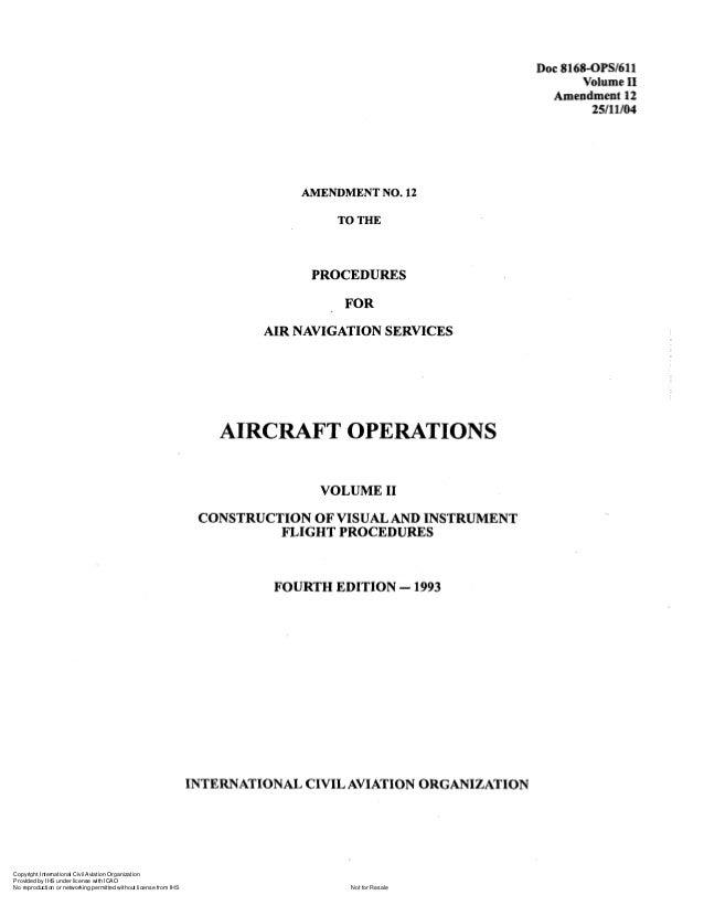 DOC 8168-0PSl611 Volume II  Amendment 12 25/11/04  AMENDMENT NO. 12 TO THE  PROCEDURES  AIR NAVIGATION SERVICES  AIRCRAFT ...