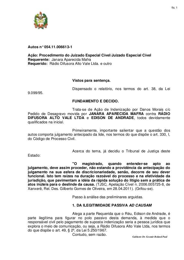 fls. 1Autos n° 054.11.006613-1Ação: Procedimento do Juizado Especial Cível/Juizado Especial CívelRequerente: Janara Aparec...