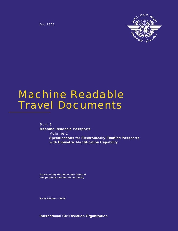 Doc 9303     Machine Readable Travel Documents    Part 1    Machine Readable Passports         Volume 2         Specificat...