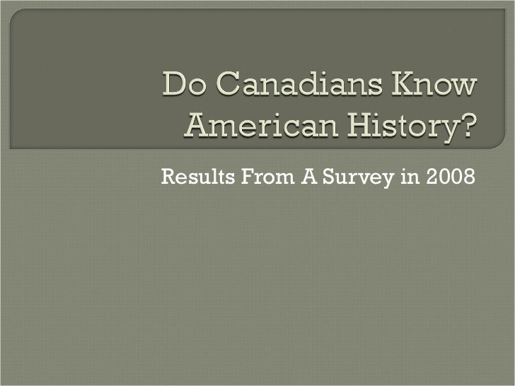 Do canadians know american history
