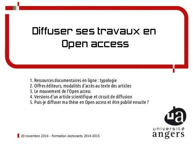 Diffuser ses travaux en  Open access  1. Ressources documentaires en ligne : typologie  2. Offres éditeurs, modalités d'ac...