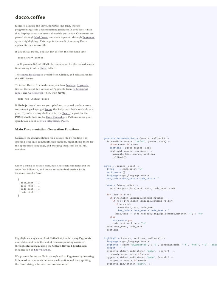docco.coffeeDocco is a quick-and-dirty, hundred-line-long, literate-programming-style documentation generator. It produces...