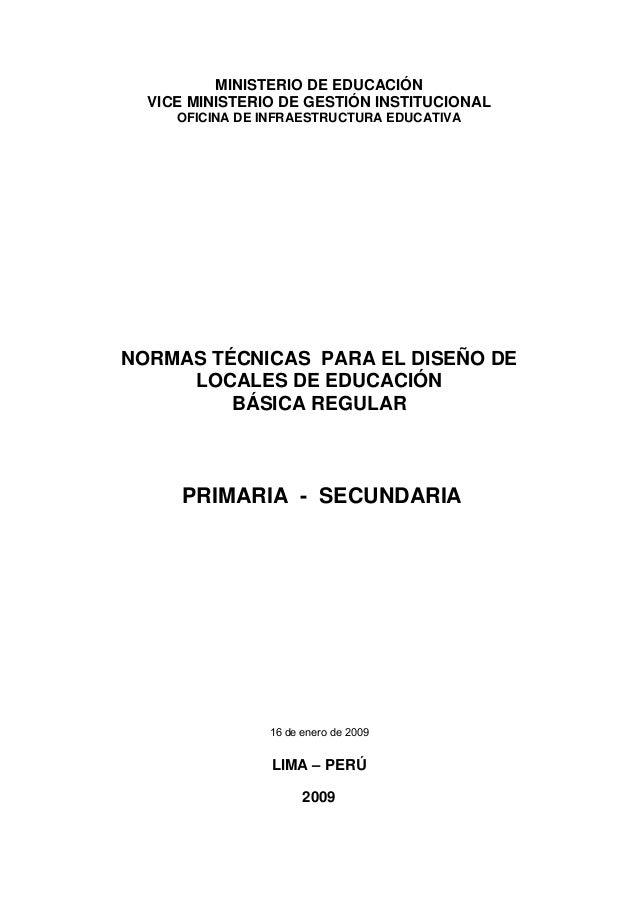 MINISTERIO DE EDUCACIÓN VICE MINISTERIO DE GESTIÓN INSTITUCIONAL OFICINA DE INFRAESTRUCTURA EDUCATIVA NORMAS TÉCNICAS PARA...