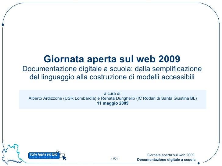 a cura di  Alberto Ardizzone (USR Lombardia) e Renata Durighello (IC Rodari di Santa Giustina BL) 11 maggio 2009 Giornata ...