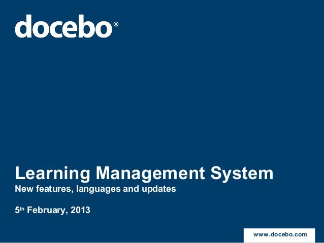 Learning Management SystemNew features, languages and updates5th February, 2013                                      www.d...