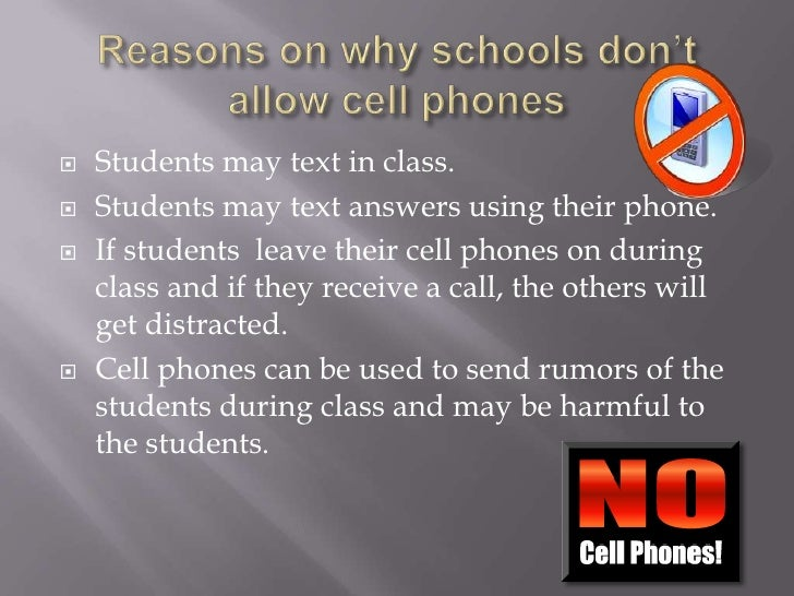 an argument in favor of allowing cell phones in schools Montgomery county would join a growing number of places where kids are allowed to bring phones to school people in favor of cell should schools allow cell phones.