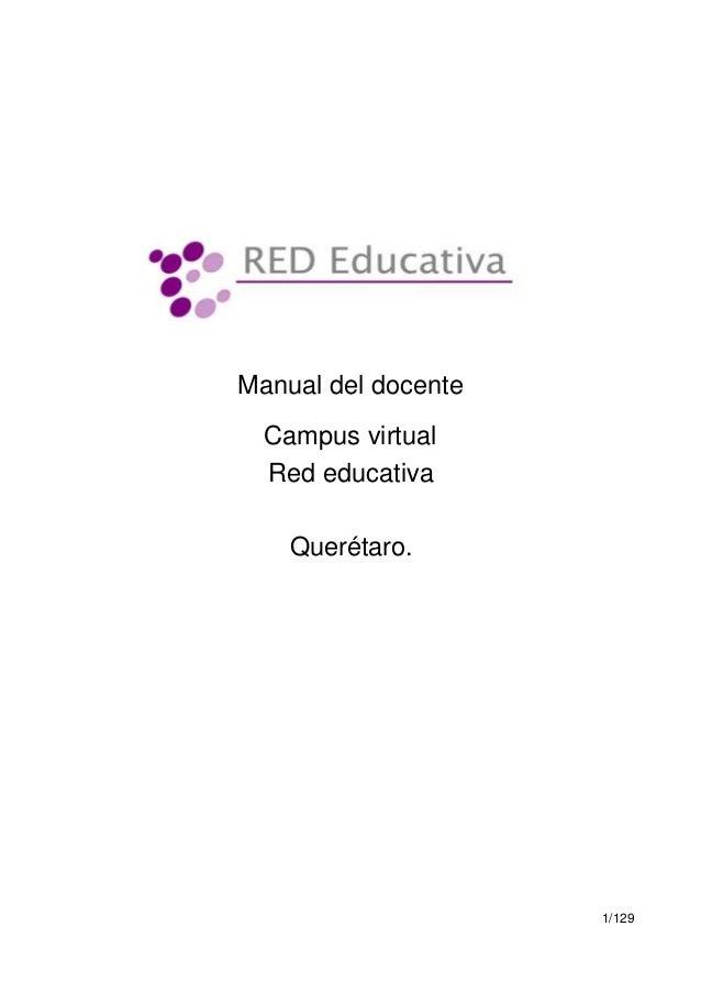 1/129 Manual del docente Campus virtual Red educativa Querétaro.