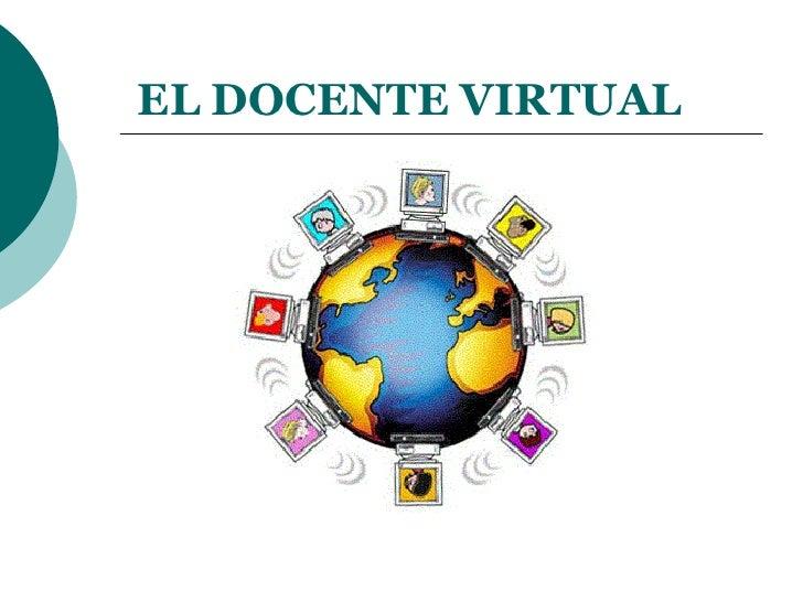 EL DOCENTE VIRTUAL