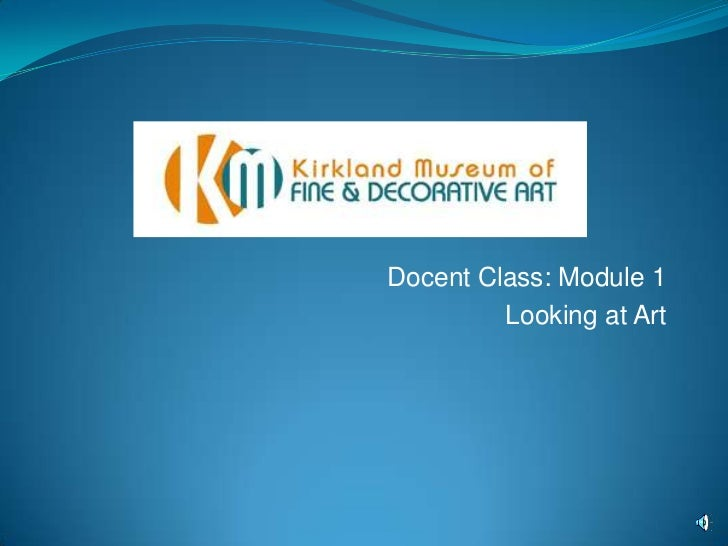 Docent Class: Module 1<br />Looking at Art<br />