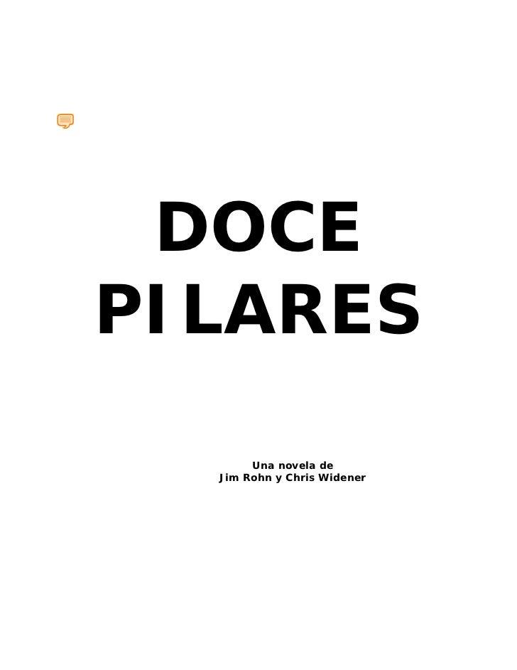 DOCEPILARES       Una novela de  Jim Rohn y Chris Widener