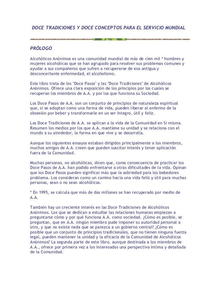 DOCE TRADICIONES Y DOCE CONCEPTOS PARA EL SERVICIO MUNDIALPRÓLOGOAlcohólicos Anónimos es una comunidad mundial de más de c...